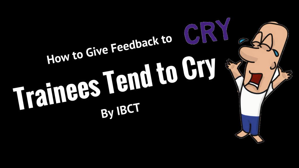 Feedback to trainees tend to cry