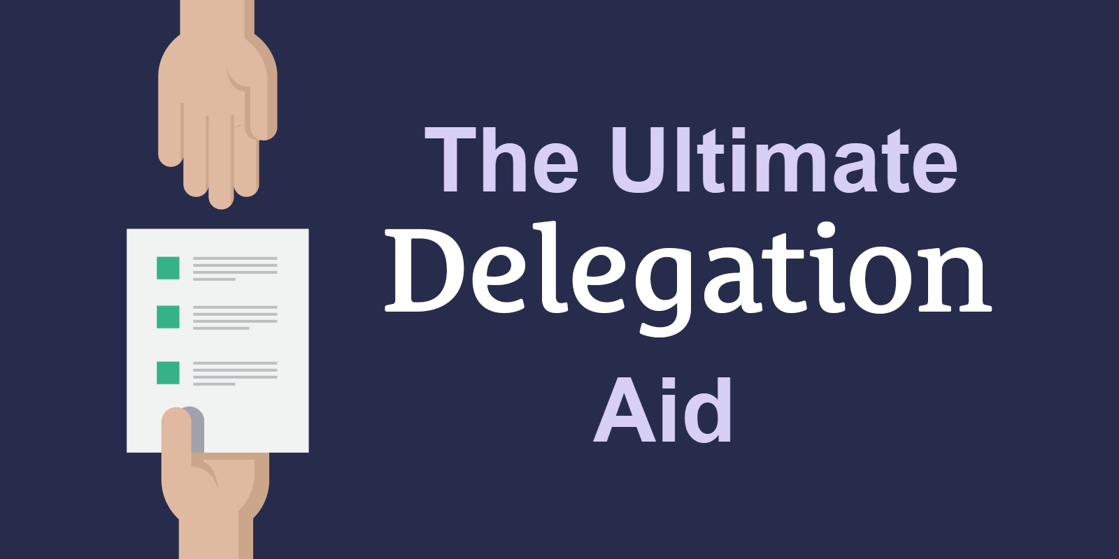 The Ultimate Delegation Aid | An Infographic